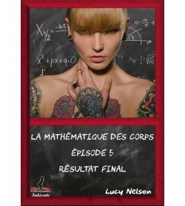 La Mathématique des Corps. Episode 5 : Résultat final