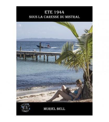 Eté 1944 tome 1 - Sous la caresse du mistral