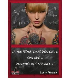 La Mathématique des Corps. Episode 3 : Dissymétrie charnelle
