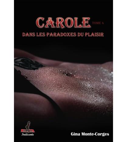 Carole dans les paradoxes du plaisir