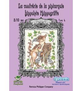 La confrérie de Piptarquie tome 4 - Hippolyte l'hippogriffe