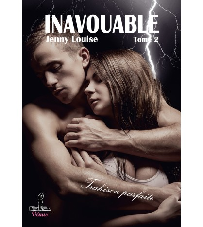 Inavouable  Tome 2 - Trahison parfaite
