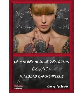 La Mathématique des Corps  Episode 4 : Plaisirs exponentiels
