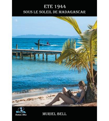 Été 1944 Tome 2, Sous le soleil de Madagascar