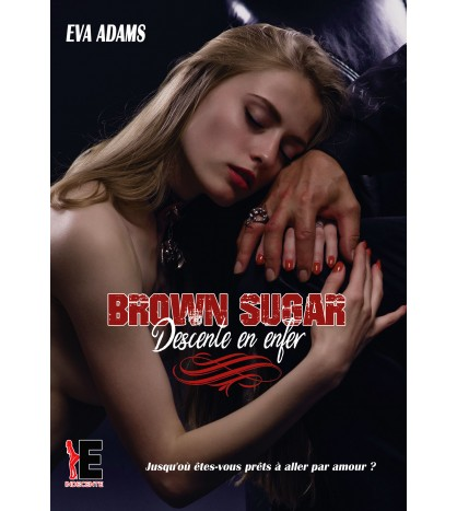 Brown Sugar descente en enfer