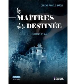 Les Maîtres de la destinée - Tome 2 - Les enfers de glace