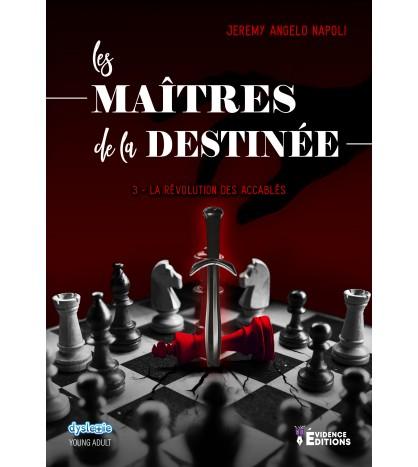Les maîtres de la destinée Tome 3 - la révolution des accablés
