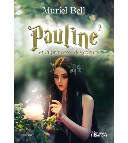 Pauline et la princesse des cœurs Tome 2 (Seconde Edition)