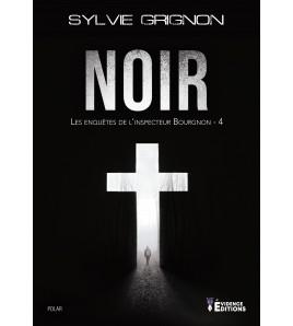 Noir - Les enquêtes de l'inspecteur Bourgnon 4