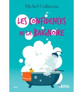 Les confidences de la baignoire - Michel Collineau