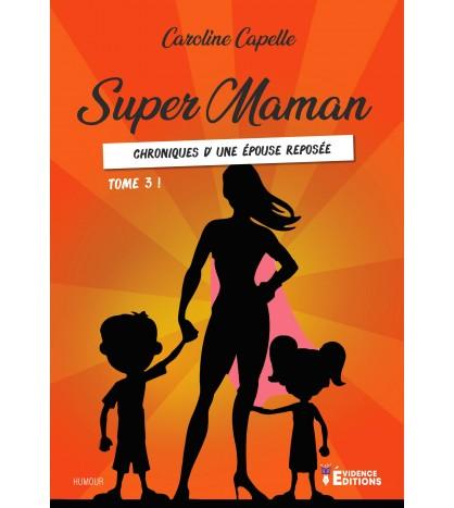 Super Maman Tome 3, chroniques d'une épouse reposée