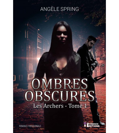 Ombres Obscures Tome 1 - Les Archers