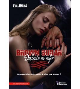 Brown Sugar descente en enfer