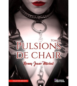 Pulsions de chair Tome 1
