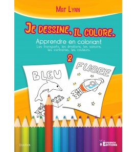 "Je dessine Il colore Tome 2 "" Apprendre en coloriant "" Grand format"