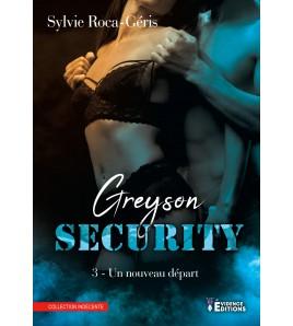 Greyson security Tome 3 - Un nouveau départ
