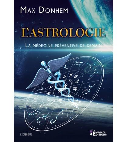 L'astrologie : la médecine préventive de demain