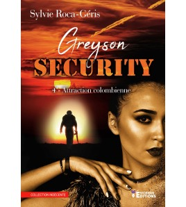 Greyson security Tome 4 - Attraction colombienne