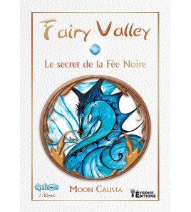 Fairy Valley Tome 3 - Le secret de la Fée Noire