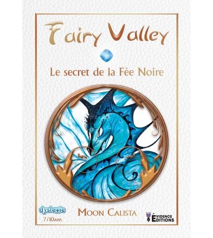 Fairy Valley Tome 3 - Le secret de la Fée Noire