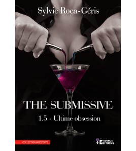The Submissive 1.5 - Ultime Obsession -  (spin off The black cat) - Sylvie Roca-Géris