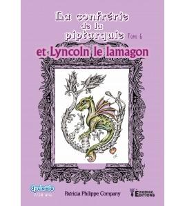 La confrérie de la Piptarquie Tome 6 - Lyncoln le lamagon