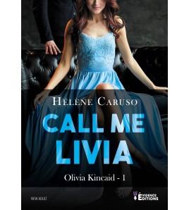 Olivia Kincaid Tome 1 : Call Me Livia