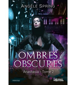 Ombres obscures Tome 2 - Anastasia