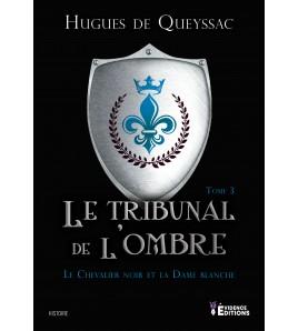 Le Chevalier noir et la Dame blanche 3 - Le tribunal de l'ombre