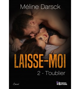 Laisse-moi t'oublier Tome 2