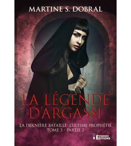La légende d'Argassi Tome 3 - 2ème Partie : L'ultime prophétie