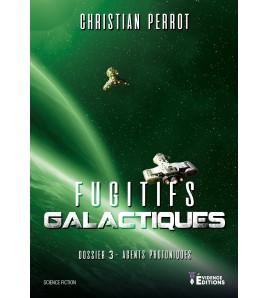 Agents photoniques 3 - Fugitifs galactiques