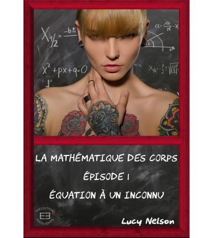 La Mathématique des Corps. Épisode 1 : Équation à un inconnu